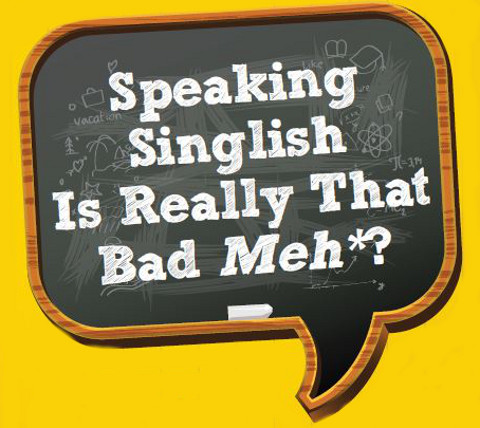 is speaking singlish really that bad