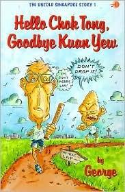 hello chok tong goodbye kwan yew