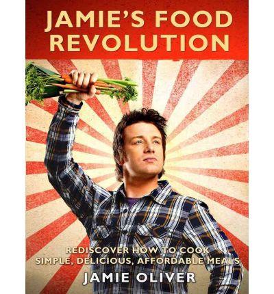 Jamie's Food Revolution Cookbook