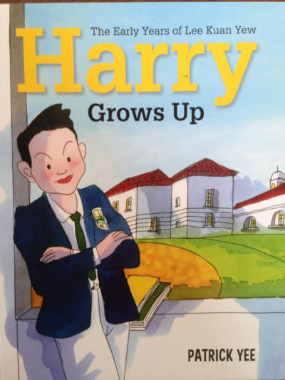 Harry Grows Up The Early Years of Lee Kuan Yew