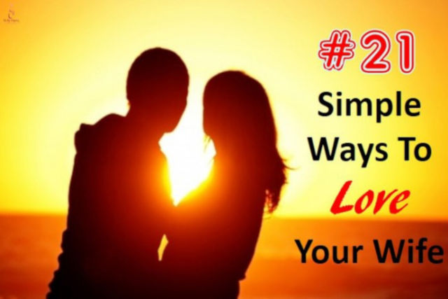 21 Simple Ways To Love Your Wife