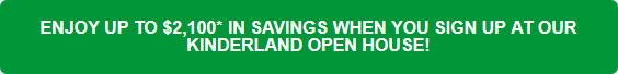 kinderland open house savings
