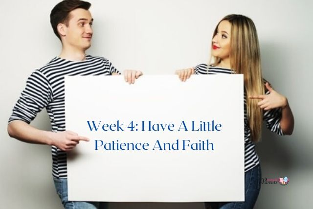 week 4 of pregnancy patience and faith